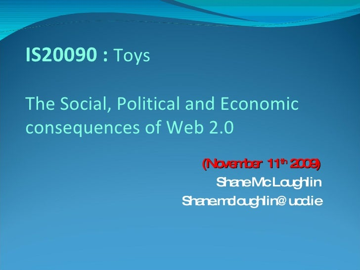 (November  11 th  2009) Shane Mc Loughlin [email_address] IS20090 :  Toys The Social, Political and Economic consequences ...