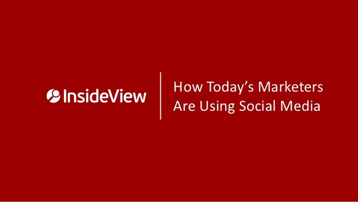 How Today's Marketers Are Using Social Media #IS12