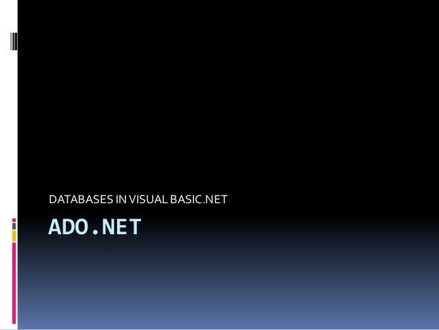DATABASES IN VISUAL BASIC.NETADO.NET