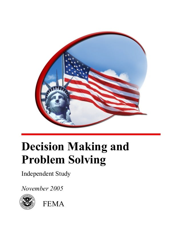 Decision Making andProblem SolvingIndependent StudyNovember 2005       FEMA