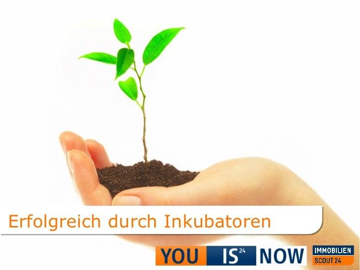 Seite  Erfolgreich durch Inkubatoren| Dr.Torsten Oelke | Startup Camp 2011 19.03.2011 Erfolgreich durch Inkubatoren