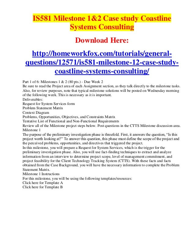 is581 systems analysis and design methods milestone 1 Answer to objective the milestone assignments are based on the projects and cases for use with the systems analysis and design methods textbook by whitten.