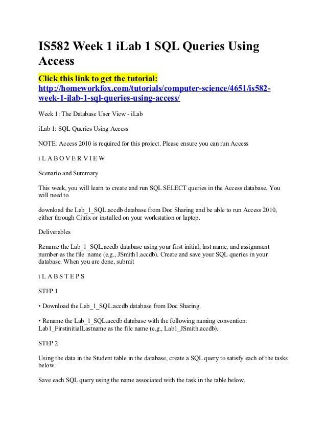 IS582 Week 1 iLab 1 SQL Queries UsingAccessClick this link to get the tutorial:http://homeworkfox.com/tutorials/computer-s...