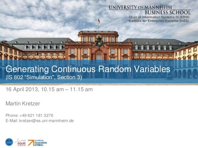 Chair of Information Systems IV (ERIS)Institute for Enterprise Systems (InES)16 April 2013, 10.15 am – 11.15 amMartin Kret...