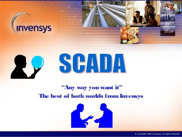"""""""Any way you want it""""The best of both worlds from Invensys"""
