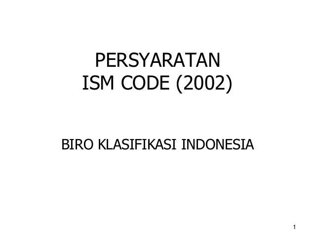 PERSYARATAN  ISM CODE (2002)BIRO KLASIFIKASI INDONESIA                             1