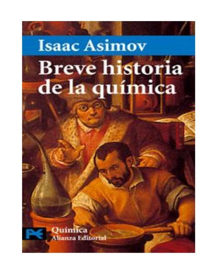 INTRODUCCIONLa concisión, amenidad y eficacia didáctica características de Isaac Asimov hacen de esta BreveHistoria de la ...