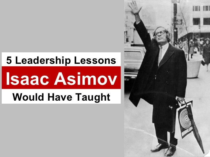 5 Leadership Lessons from Isaac Asimov