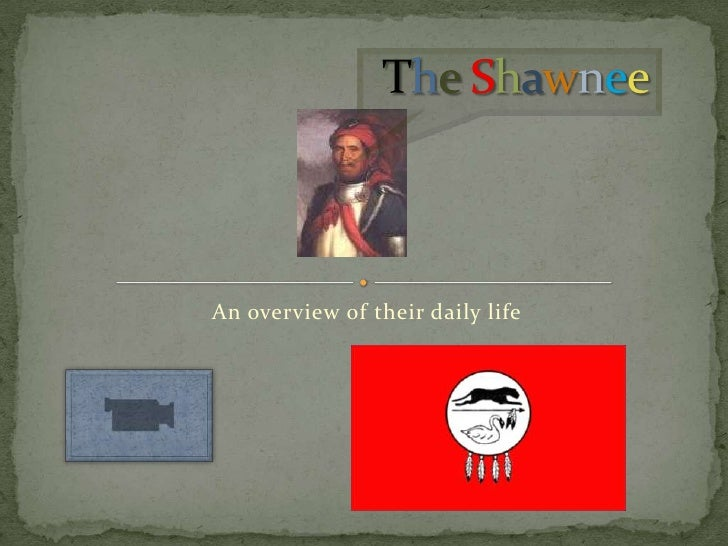 TheShawnee<br />An overview of their daily life<br />