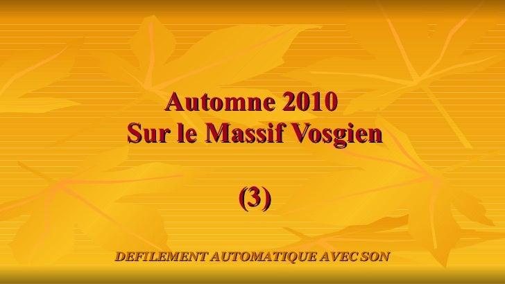 Automne 2010  Sur le Massif Vosgien (3) DEFILEMENT AUTOMATIQUE AVEC SON
