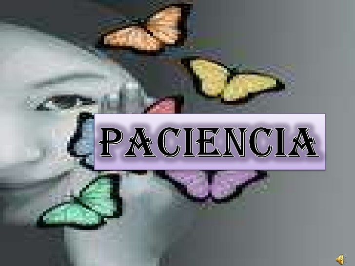 paciencia<br />