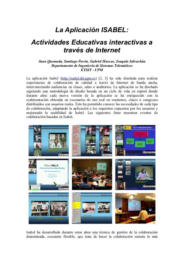 La Aplicación ISABEL:   Actividades Educativas interactivas a            través de Internet        Juan Quemada, Santiago ...