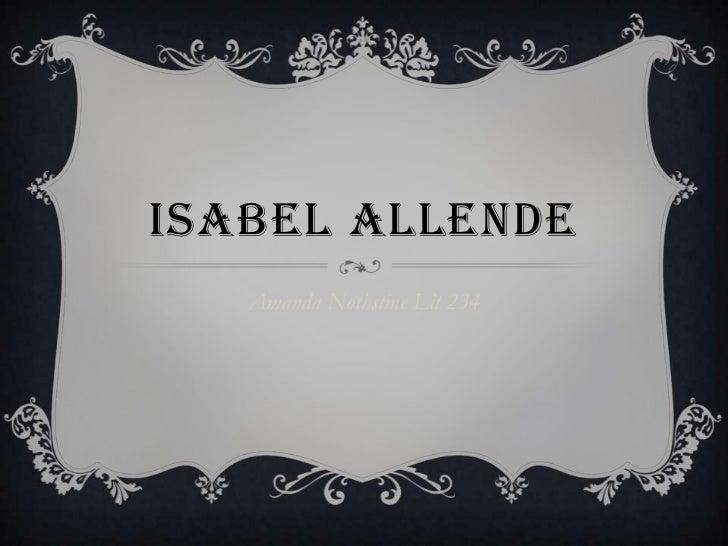 Isabel Allende<br />Amanda Nothstine Lit 234<br />