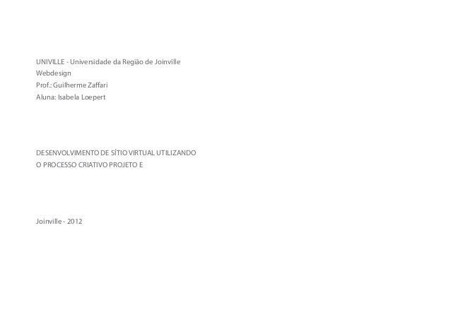 UNIVILLE - Universidade da Região de Joinville Webdesign Prof.: Guilherme Zaffari Aluna: Isabela Loepert  DESENVOLVIMENTO ...