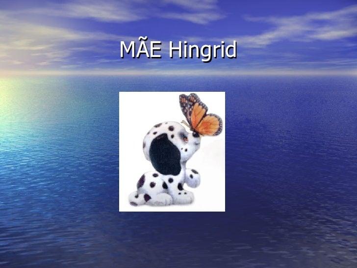 MÃE Hingrid