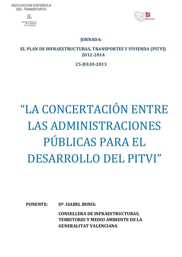 La concertación entre las Administraciones Públicas para el desarrollo del PITVI.