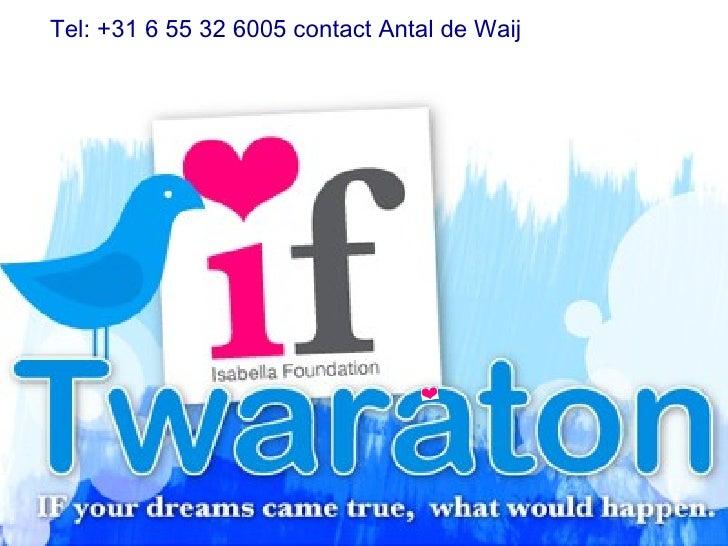 Tel: +31 6 55 32 6005 contact Antal de Waij