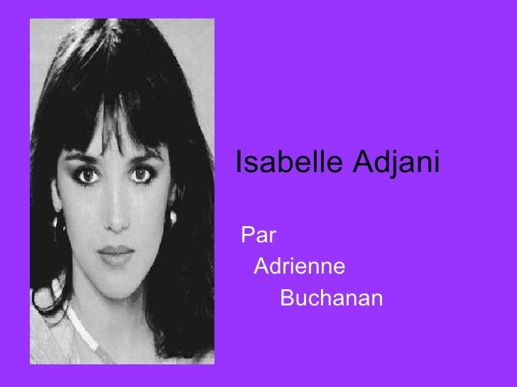 Isabelle Adjani Par Adrienne  Buchanan