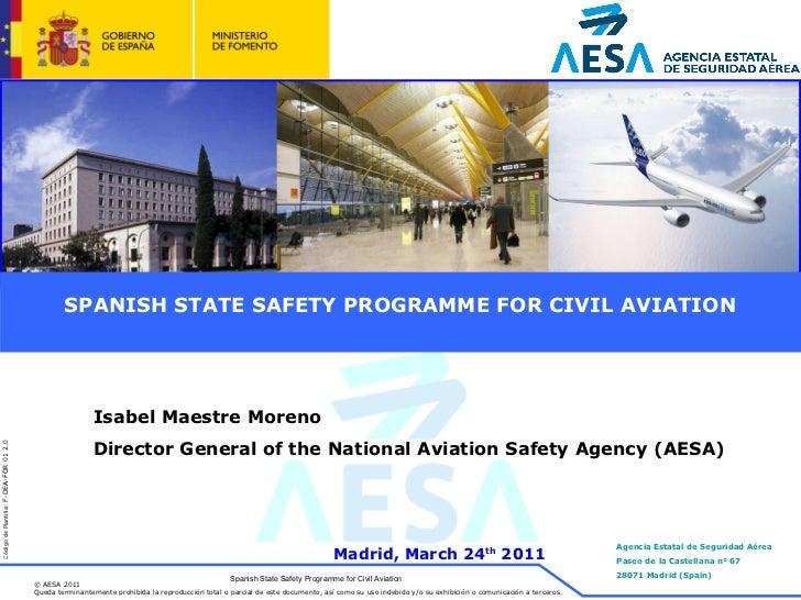 SPANISH STATE SAFETY PROGRAMME FOR CIVIL AVIATION Spanish State Safety Programme for Civil Aviation Isabel Maestre Moreno ...