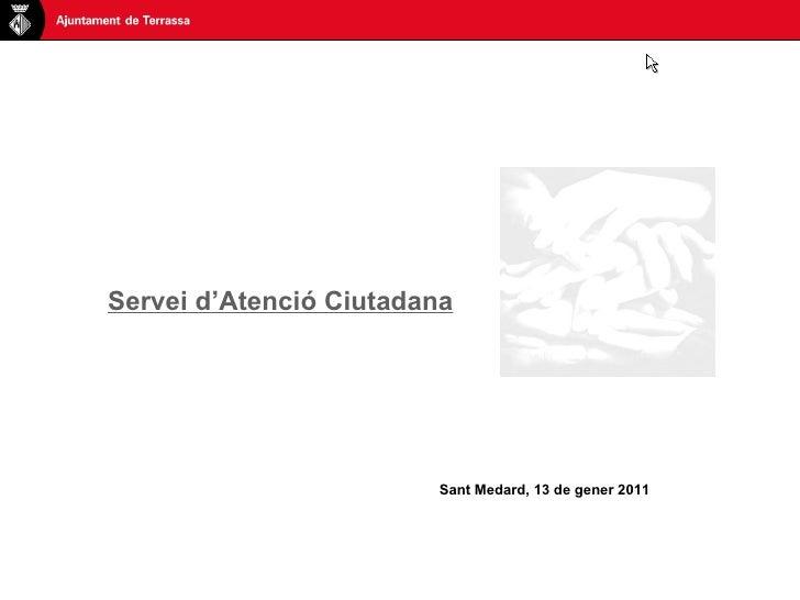 Servei d'Atenció Ciutadana Sant Medard, 13 de gener 2011