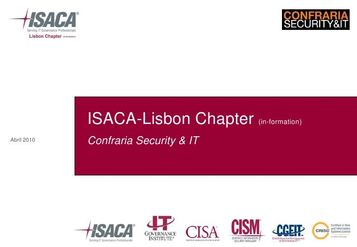 ISACA-Lisbon Chapter (in-formation) Abril 2010   Confraria Security & IT
