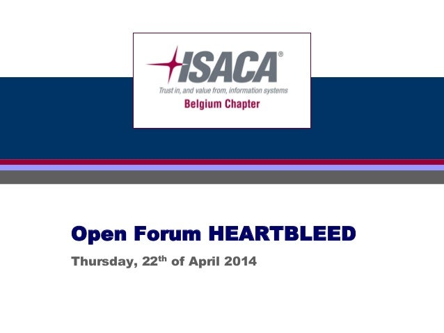 Click to edit Master title styleOpen Forum HEARTBLEED Thursday, 22th of April 2014