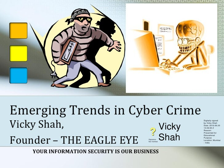 Emerging Trends in Cyber Crime Vicky Shah,                                                                 Digitally signe...