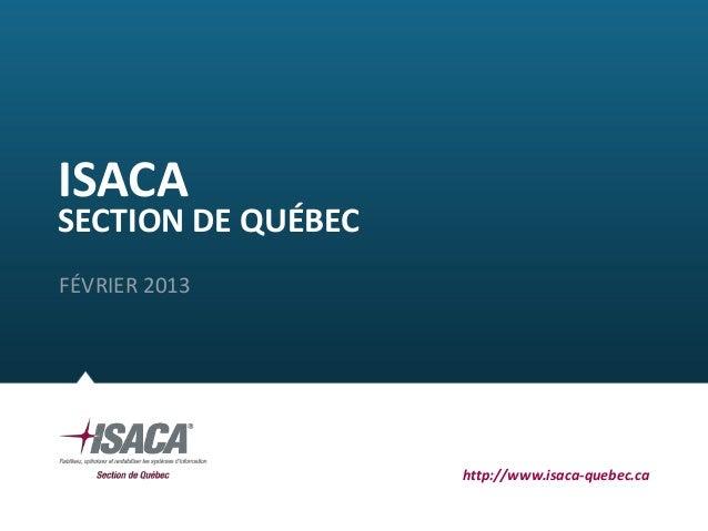 ISACASECTION DE QUÉBECFÉVRIER 2013                    http://www.isaca-quebec.ca