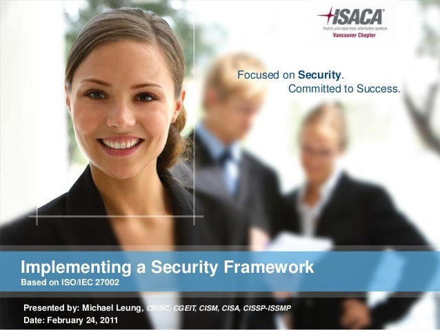 Implementing a Security Framework based on ISO/IEC 27002
