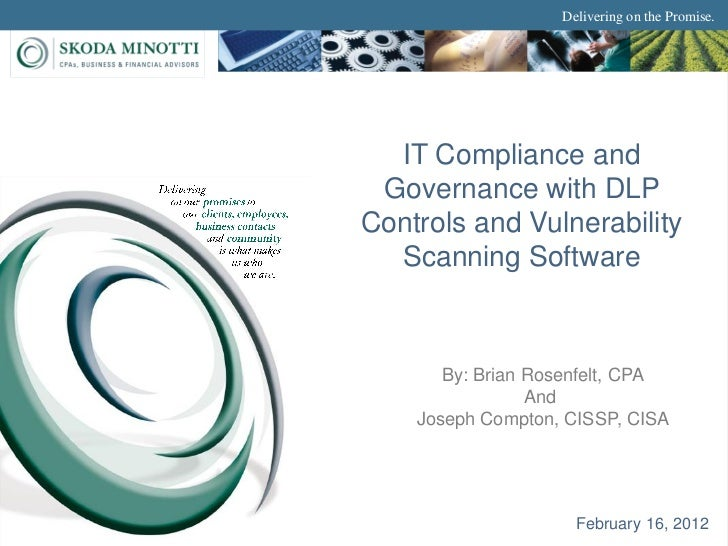 Delivering on the Promise.  IT Compliance and Governance with DLPControls and Vulnerability  Scanning Software       By: B...