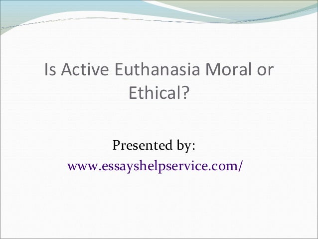 euthanasia and its ethical issues Physician-assisted suicide is distinguished from euthanasia euthanasia is the  act of putting to death a person suffering from an incurable condition voluntary.