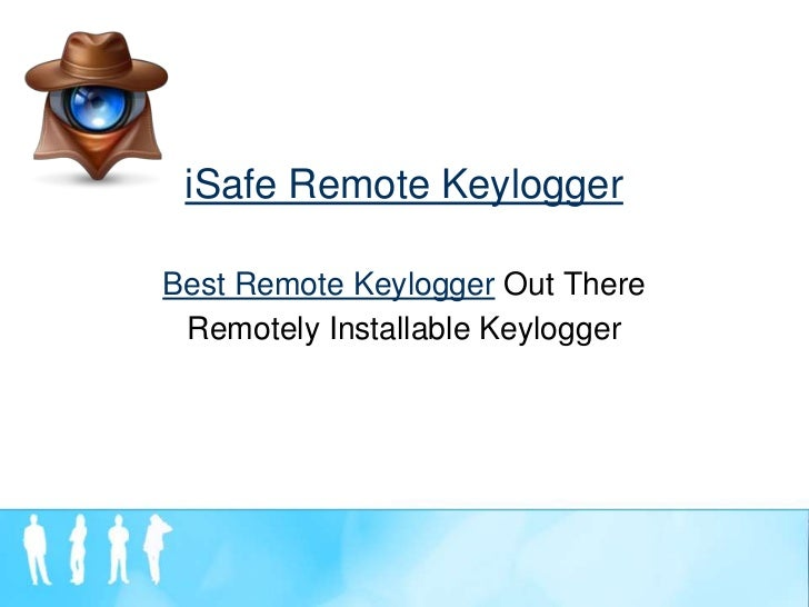 iSafe Remote KeyloggerBest Remote Keylogger Out There Remotely Installable Keylogger