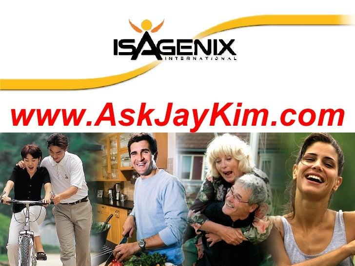 ▒ ISAGENIX Associate ▒ ▒ www.AskJayKim.com ▒