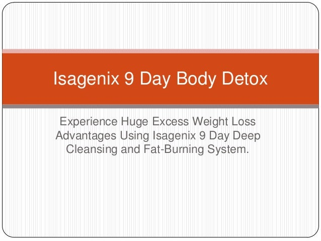 Isagenix 9 Day Body Detox Experience Huge Excess Weight LossAdvantages Using Isagenix 9 Day Deep  Cleansing and Fat-Burnin...