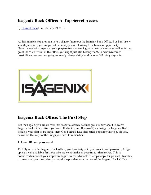 Isagenix Back Office: A Top Secret Accessby Howard Shen | on February 29, 2012At this moment you are right here trying to ...