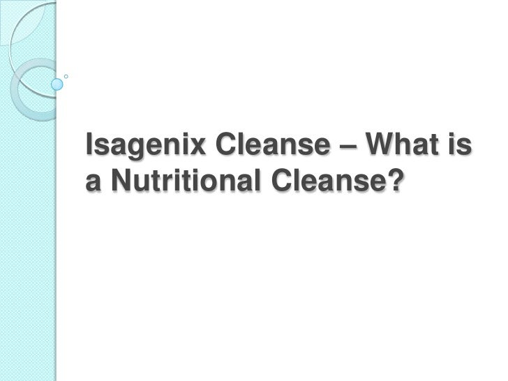 Isagenix cleanse – what is a nutritional cleanse