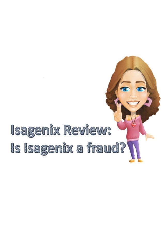 Isagenix Review: Is isagenix a fraud?