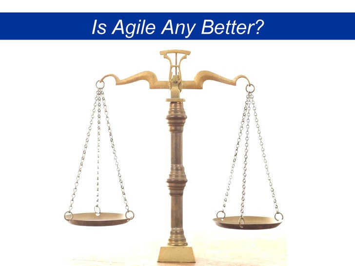Is Agile Any Better? Damon Poole 2009 Is Agile Any Better?