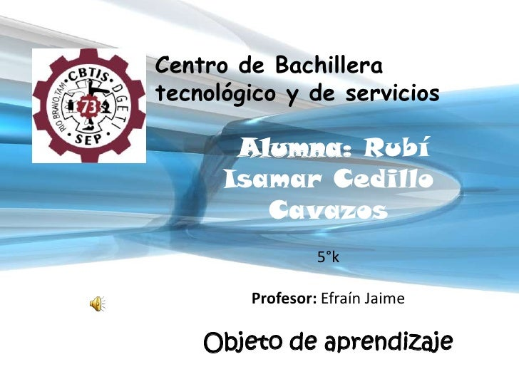 Centro de Bachillera tecnológico y de servicios         Alumna: Rubí       Isamar Cedillo          Cavazos                ...
