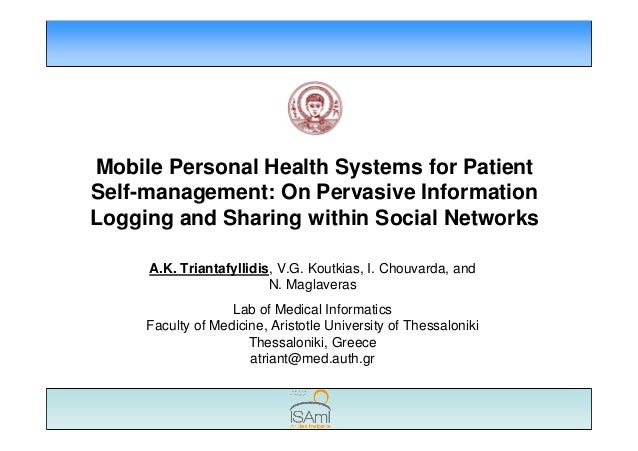 Mobile Personal Health Systems for PatientSelf-management: On Pervasive InformationLogging and Sharing within Social Netwo...