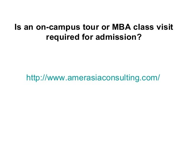 Is an on campus tour or mba class visit required for admission