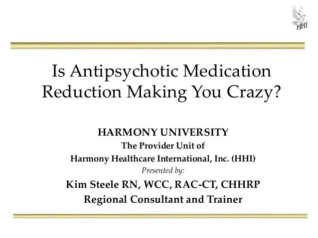 Is Antipsychotic Medication Reduction Making You Crazy?