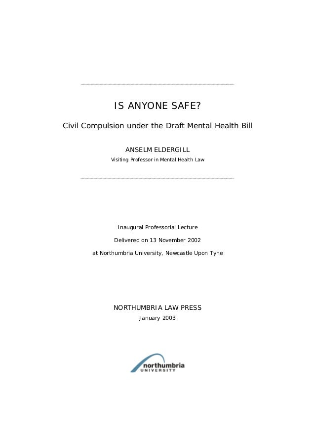 IS ANYONE SAFE?Civil Compulsion under the Draft Mental Health Bill                   ANSELM ELDERGILL             Visiting...