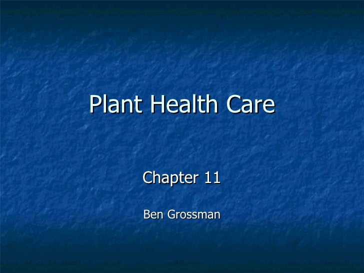 Plant Health Care Chapter 11 Ben Grossman