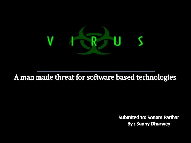 INTRODUCTION• A Computer Virus is actually a computer program  that can increase its own number by replicating  itself and...