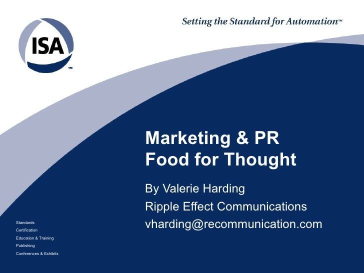 Marketing & PR  Food for Thought By Valerie Harding  Ripple Effect Communications [email_address]