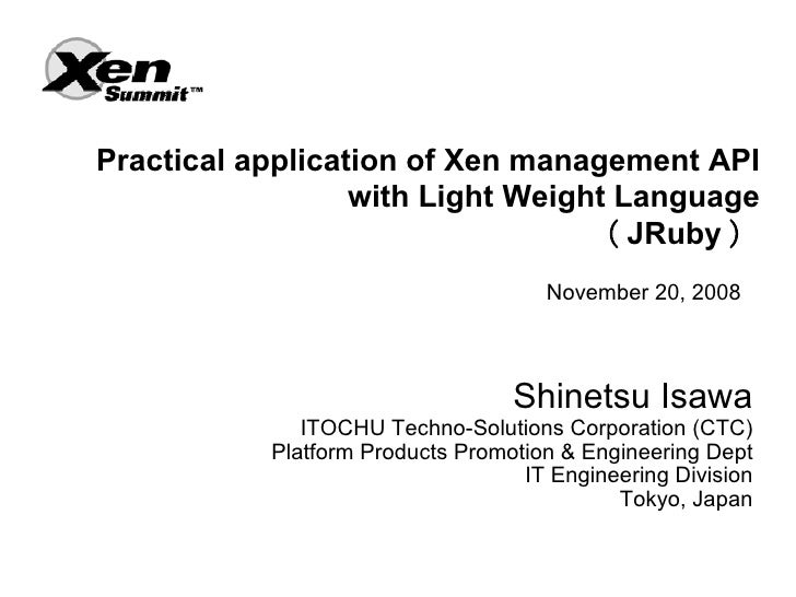 Practical application of Xen management API                   with Light Weight Language                                  ...