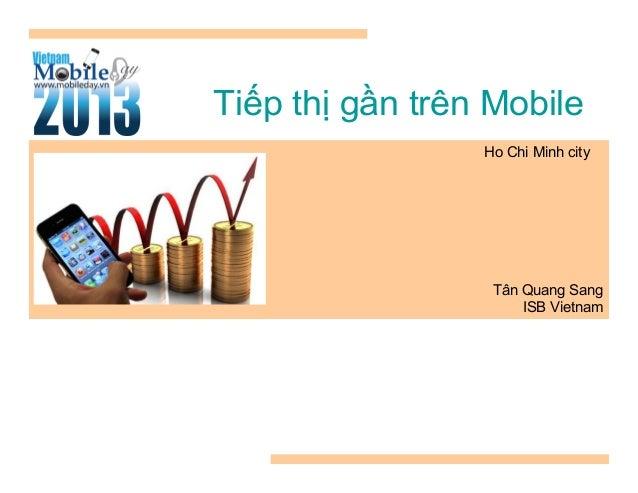 [Vietnam Mobile Day 2013] - Tiếp thị gần trên mobile