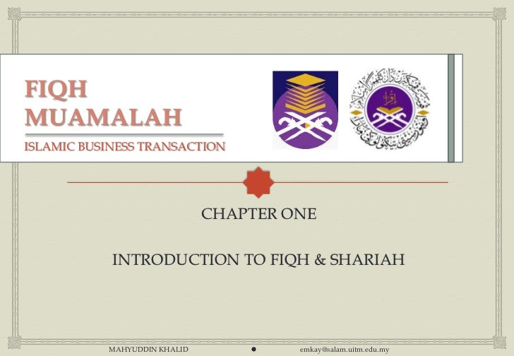 ISLAMIC BUSINESS TRANSACTION                              CHAPTER ONE            INTRODUCTION TO FIQH & SHARIAH           ...