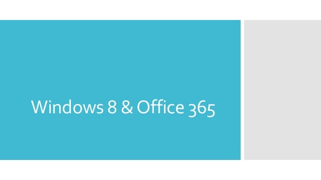 Windows 8 & Office 365